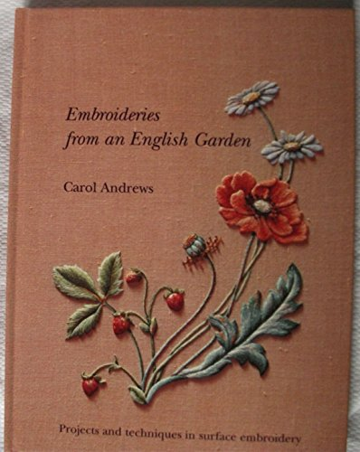 9780903585309: Embroideries from an English Garden: Projects and Techniques in Surface Embroidery