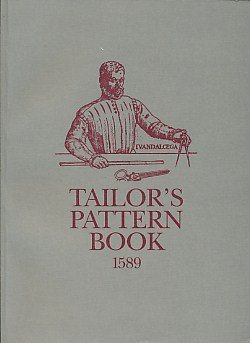 Tailor's Pattern Book, 1589: Facsimile (0903585316) by Juan De Alcega and J.L. Nevinson
