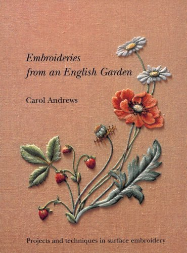 9780903585347: Embroideries from an English Garden: Projects and Techniques in Surface Embroideries