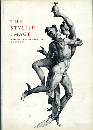 9780903598132: The Stylish Image: Printmakers to the Court of Rudolf II