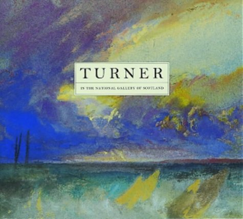 9780903598316: Turner In the National Gallery of Scotland