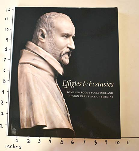 9780903598835: Effigies and Ecstasies: Roman Baroque Sculpture and Design in the Age of Bernini
