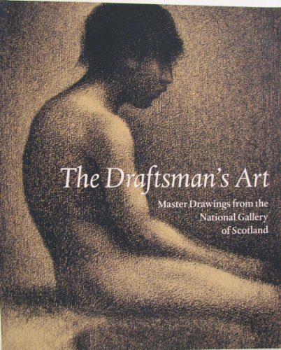 The Draftman's Art: Master Drawings from the National Gallery of Scotland