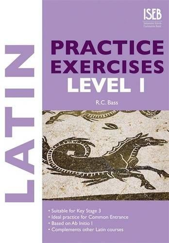 9780903627672: Latin Practice Exercises Level 1 (Practice Exercises at 11+/13+)