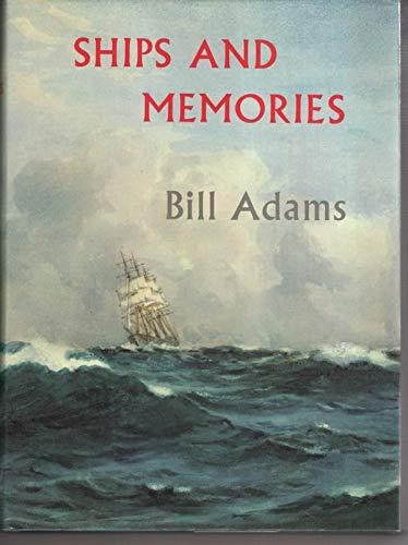 Ships and Memories: Adams, Bill