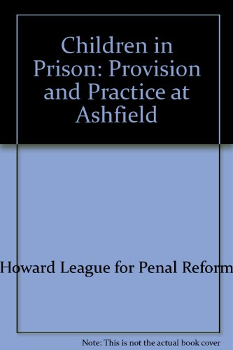 9780903683623: Children in Prison: Provision and Practice at Ashfield