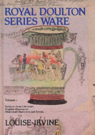 9780903685078: Royal Doulton Series Ware: Subjects From Literature Popular Illustrators Historical Characters And Events Volume 1