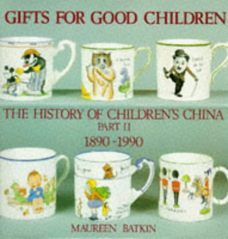 9780903685306: Gifts for Good Children: The History of Children's China, 1890-1990 v. 2