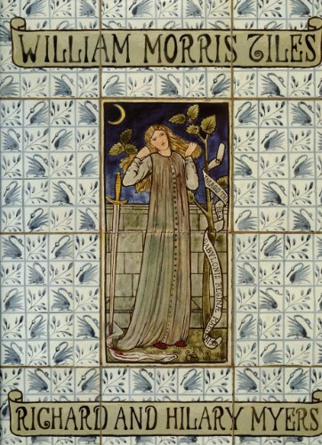 William Morris Tiles: The Tile Designs of Morris and His Fellow-Workers (Hardback): Richard Myers, ...