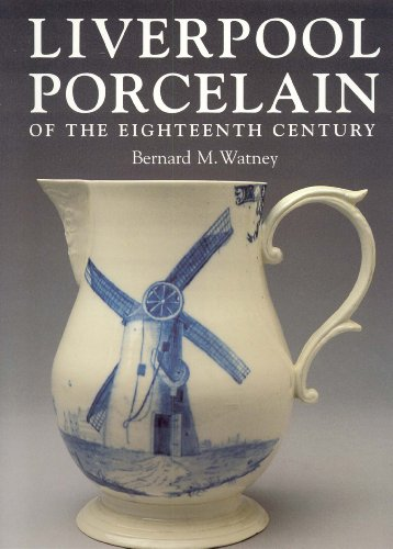9780903685511: Liverpool Porcelain of the Eighteenth Century