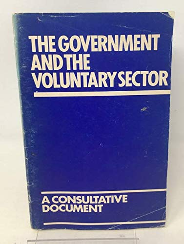9780903727594: The government and the voluntary sector: A consultative document