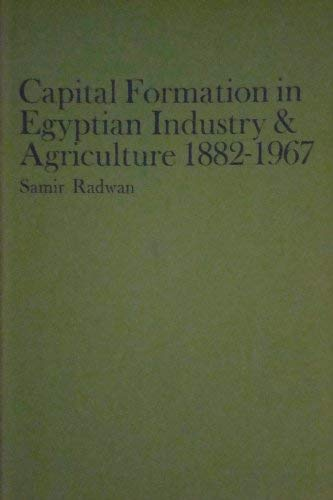 9780903729055: Capital Formation in Egyptian Industry and Agriculture, 1882-1967 (St. Antony's Middle East monographs)