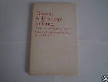 Dissent and Ideology in Israel: Resistance to the Draft 1948-1973