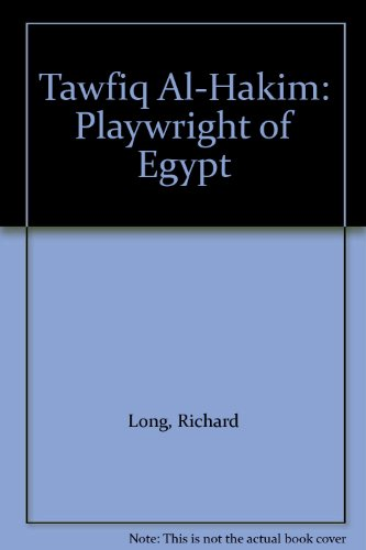 TAWFIQ AL HAKIM. Playwright of Egypt.: Long, Richard