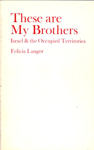 Israel and the Occupied Territories: These are My Brothers Pt. 2
