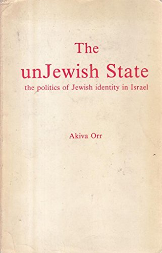 9780903729864: The Unjewish State: The Politics of Jewish Identity in Israel (Middle East Culture)
