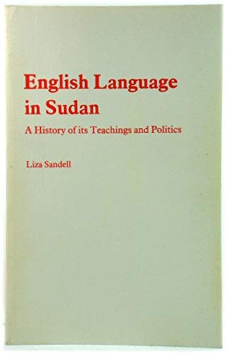 9780903729918: English Language in Sudan: A History of Its Teaching and Politics (Sudan studies)