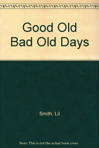 Good Old Bad Old Days: Lil Smith