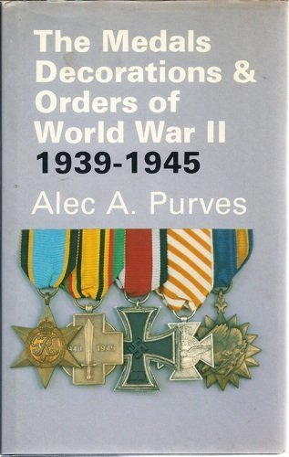 THE MEDALS DECORATIONS & ORDERS OF THE: Purves Alec A.: