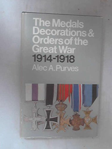 9780903754934: Medals, Decorations and Orders of the Great War, 1914-18: A Description of All Awards Instituted by the Allies, the Central Powers, Neutral Countries and Emergent Nations During the Great War, 1914-19