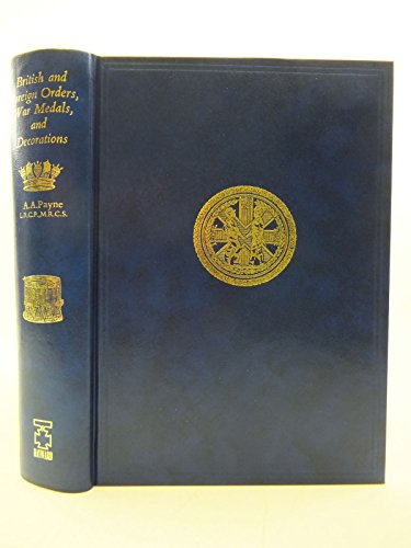 A Handbook of British and Foreign Orders, War Medals and Decorations Awarded to the Army and Navy: ...