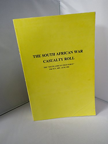 9780903754965: South African War Casualty Roll: South African Field Force, 11th October, 1899-June, 1902
