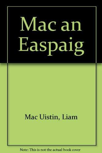 Mac an Easpaig: Liam Mac Uistin