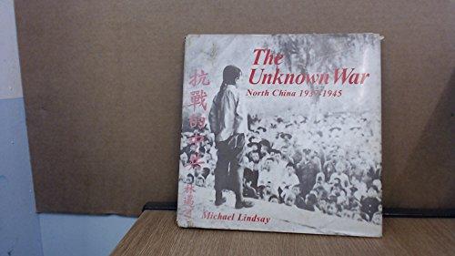 Unknown War: North China 1937-1945: Lindsay, Michael