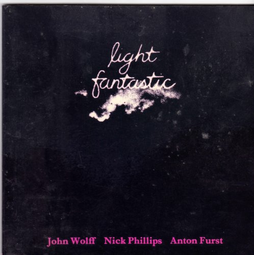 Light Fantastic: Furst, Anton (Nick Phillips and John Wolf)