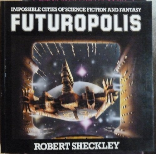 9780903767224: Futuropolis: Impossible Cities of Science Fiction and Fantasy