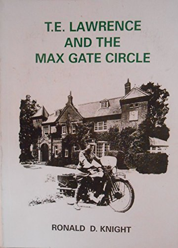 T E Lawrence and the Max Gate: Knight, Ronald