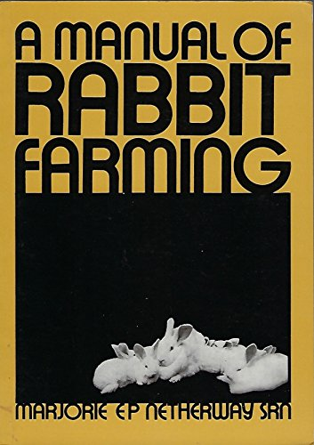 A MANUAL OF RABBIT FARMING: Netherway, Marjorie E.