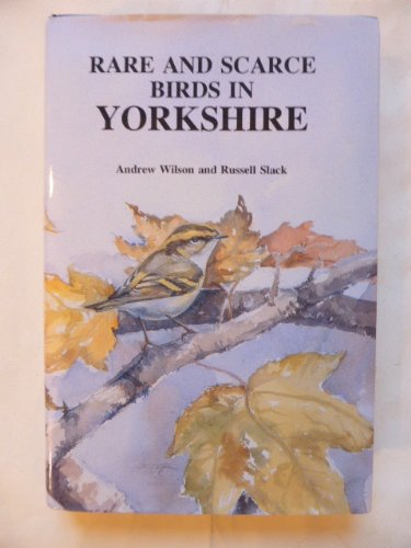 9780903793599: Rare and Scarce Birds in Yorkshire