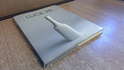 9780903798563: Lucie Rie: A survey of her life and work