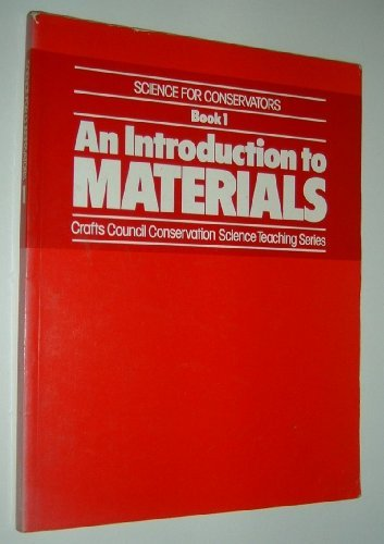 Science for Conservators: Introduction to Materials v. 1 (Science for conservators) unknown