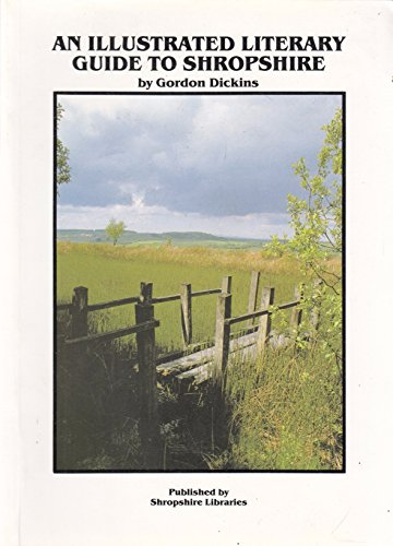An Illustrated Literary Guide to Shropshire: Dickins Gordon