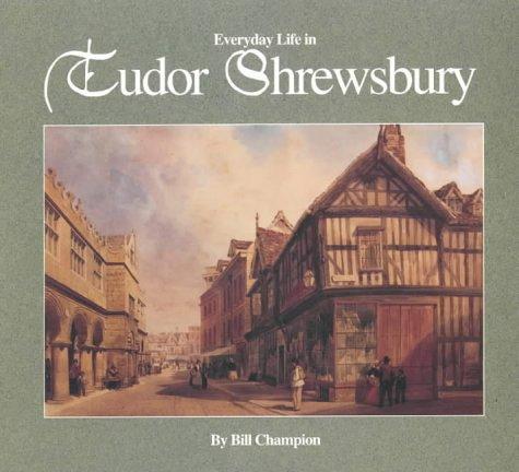 9780903802604: Everyday Life in Tudor Shrewsbury