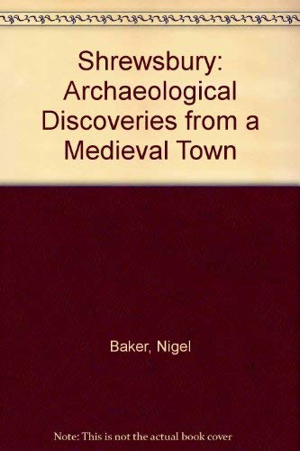 9780903802826: Shrewsbury: Archaeological Discoveries from a Medieval Town