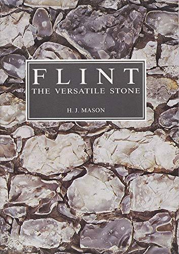 Flint: The Versatile Stone: Mason, H. J.; De Caux, H.