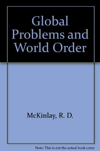 Global problems and world order: Robert D McKinlay