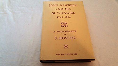 John Newbery and his successors, 1740-1814;: Roscoe, S