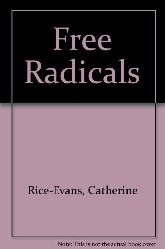 Free Radicals, Cell Damage and Disease: Catherine Rice-Evans