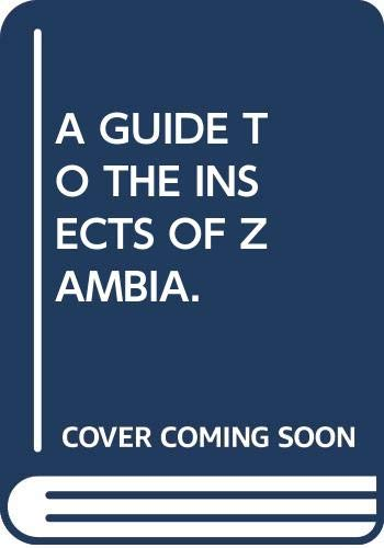 9780903841009: A guide to the insects of Zambia
