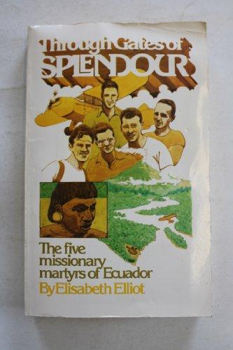 Through Gates of Splendour (0903843315) by Elliot, Elisabeth