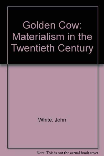 9780903843416: Golden Cow: Materialism in the Twentieth Century
