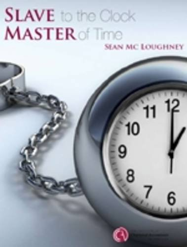 9780903854085: Slave to the Clock, Master of Time