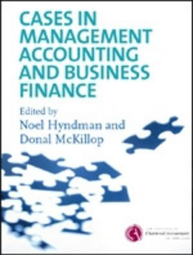 Cases in Management Accounting and Business Finance: Hyndman, Noel; McKillop,