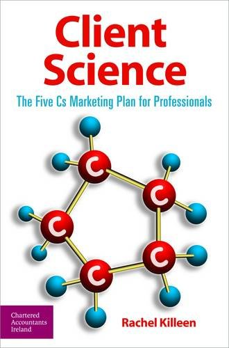 9780903854931: Client Science: The Five Cs Marketing Plan for Professionals