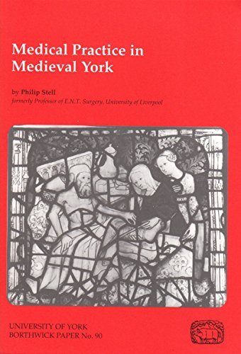 Medical Practice in Medieval York (Borthwick Papers): Stell, Philip