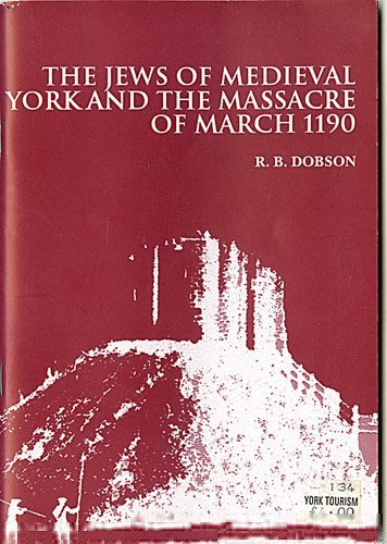 THe Jews of Medieval York and the Massacre of 1190: Dobson, B.